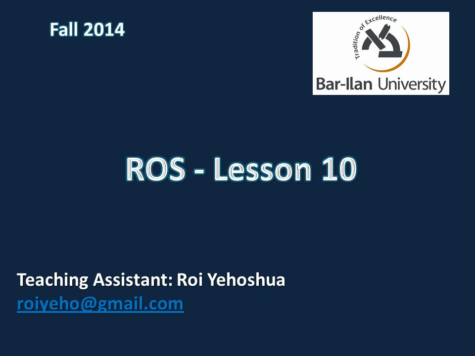 Teaching Assistant: Roi Yehoshua roiyeho@gmail.com