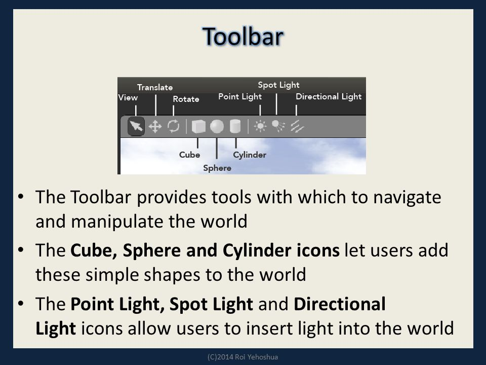 Toolbar The Toolbar provides tools with which to navigate and manipulate the world.