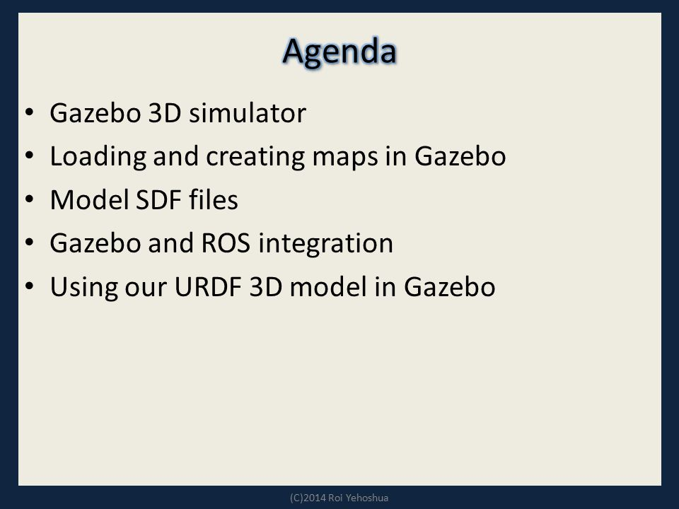 Agenda Gazebo 3D simulator Loading and creating maps in Gazebo