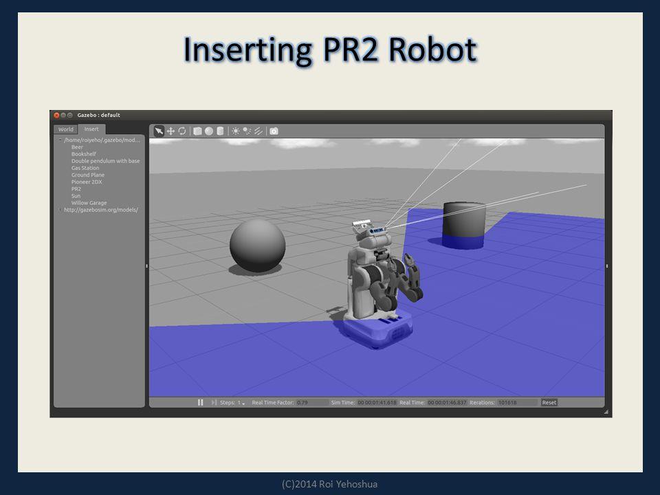 Inserting PR2 Robot (C)2014 Roi Yehoshua