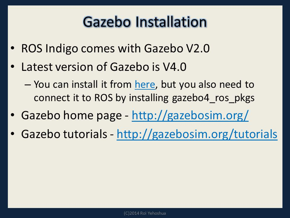 Gazebo Installation ROS Indigo comes with Gazebo V2.0