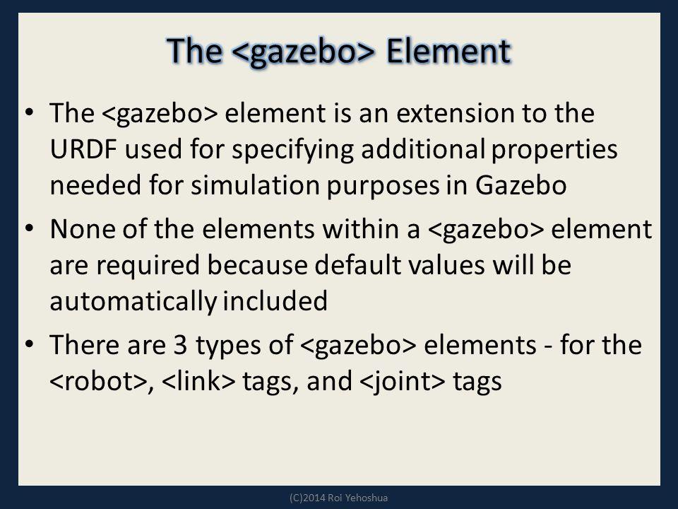 The <gazebo> Element