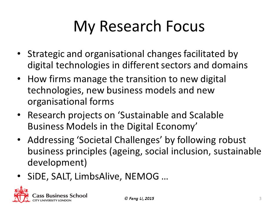 My Research Focus Strategic and organisational changes facilitated by digital technologies in different sectors and domains.
