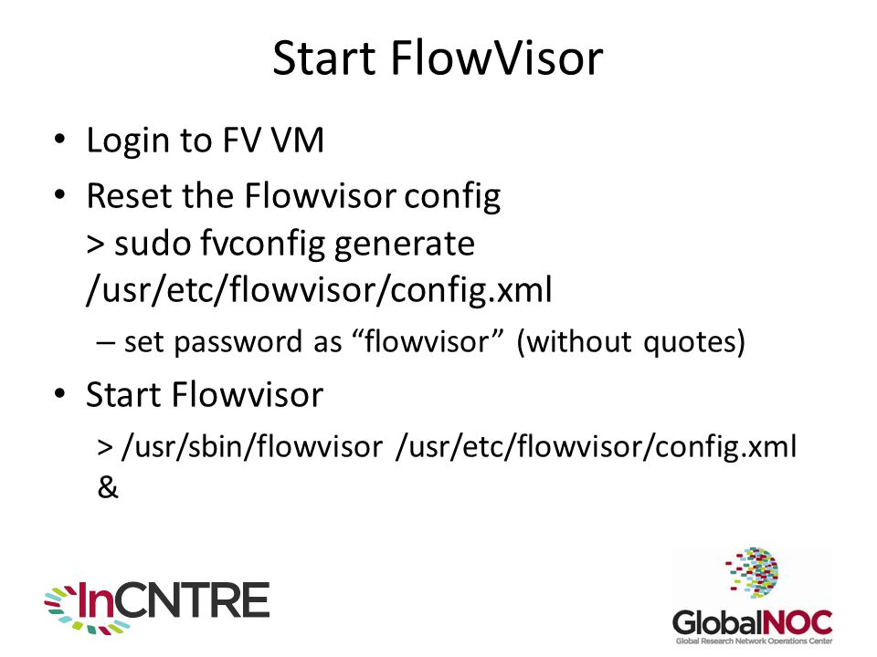 Start FlowVisor Login to FV VM