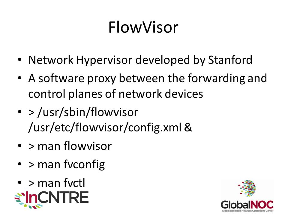 FlowVisor Network Hypervisor developed by Stanford