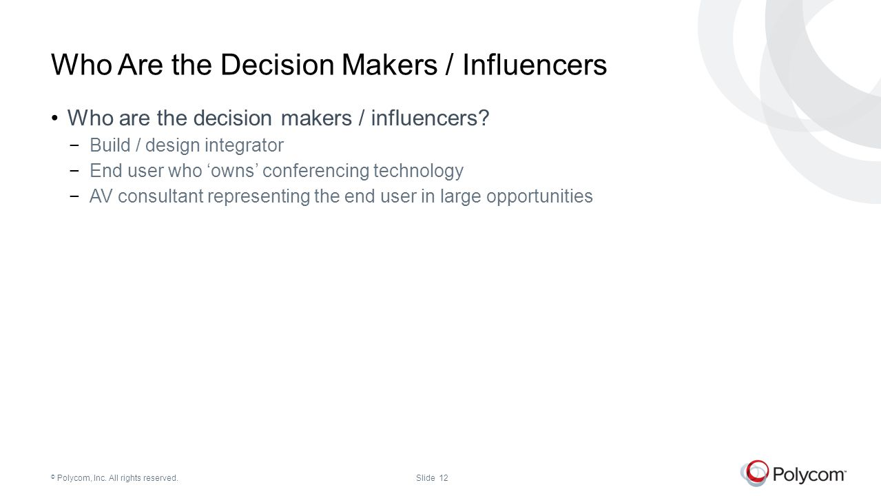 Who Are the Decision Makers / Influencers