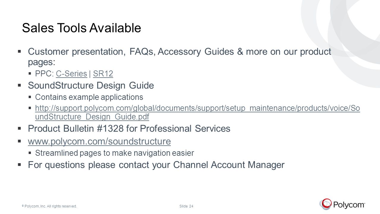 Sales Tools Available Customer presentation, FAQs, Accessory Guides & more on our product pages: PPC: C-Series | SR12.