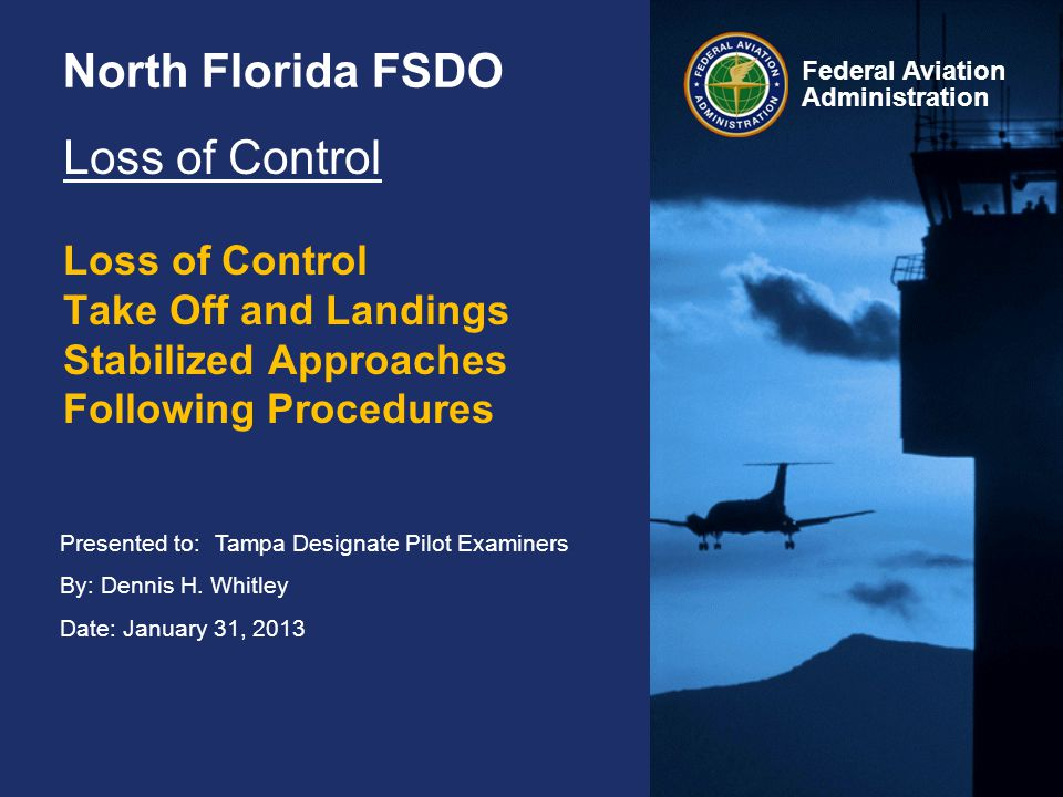 North Florida FSDO Loss of Control Take Off and Landings