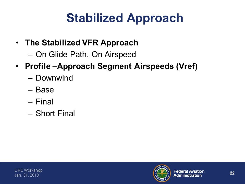 Stabilized Approach The Stabilized VFR Approach
