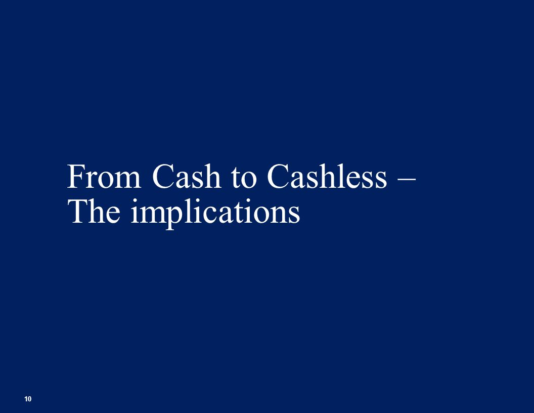 From Cash to Cashless – The implications