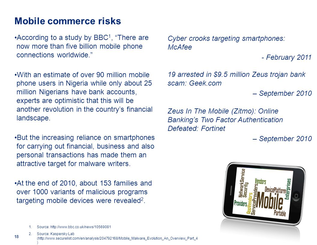 Mobile commerce risks According to a study by BBC1, There are now more than five billion mobile phone connections worldwide.