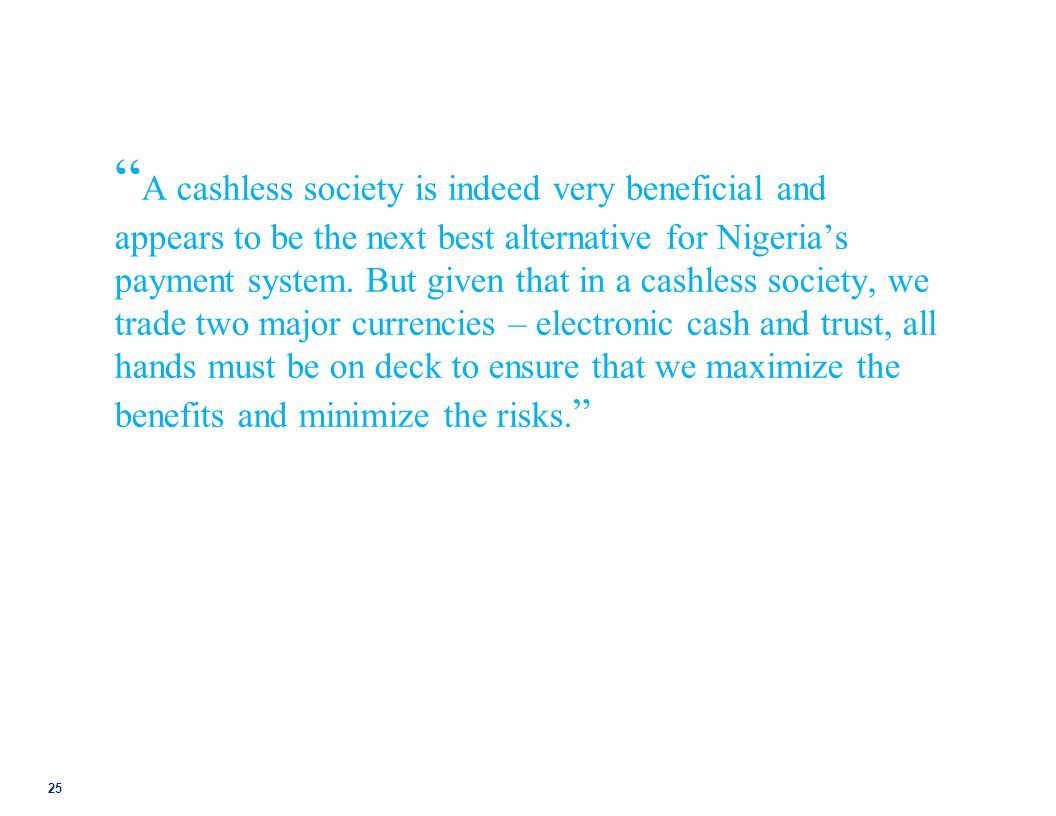 A cashless society is indeed very beneficial and appears to be the next best alternative for Nigeria's payment system.