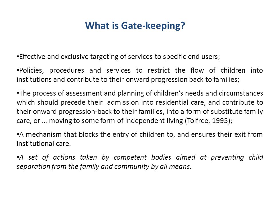 What is Gate-keeping Effective and exclusive targeting of services to specific end users;