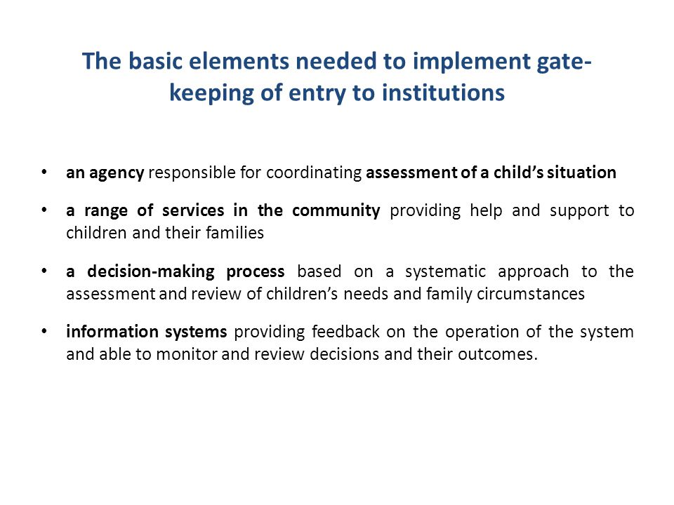 The basic elements needed to implement gate-keeping of entry to institutions