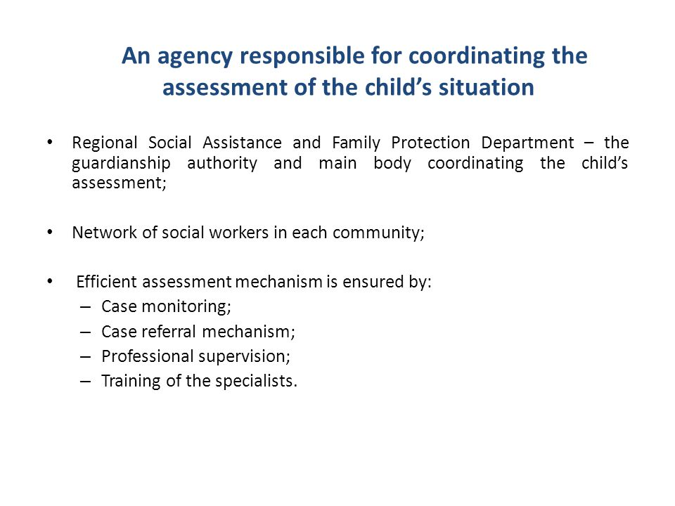 An agency responsible for coordinating the assessment of the child's situation