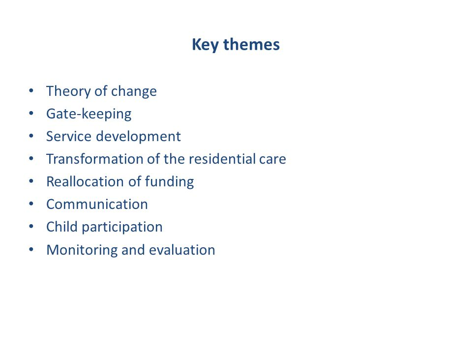Key themes Theory of change Gate-keeping Service development