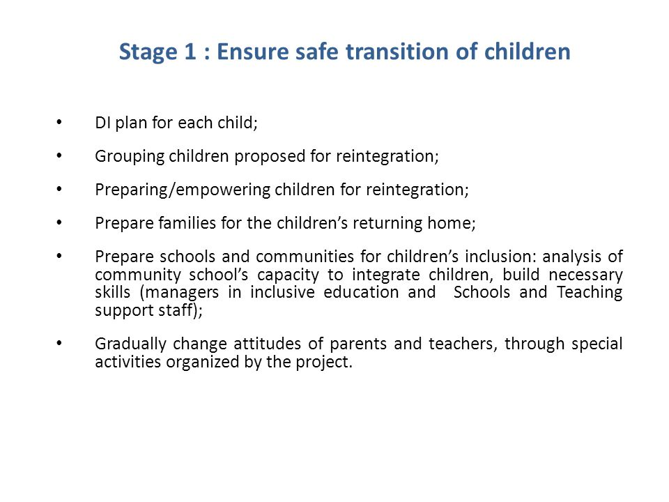 Stage 1 : Ensure safe transition of children