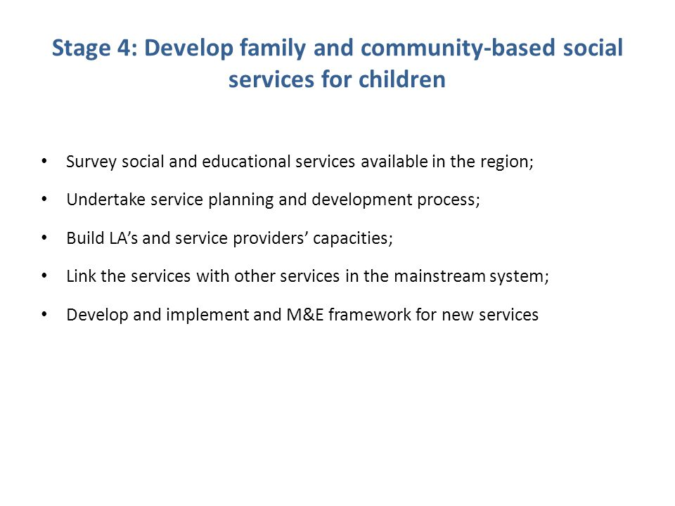 Stage 4: Develop family and community-based social services for children