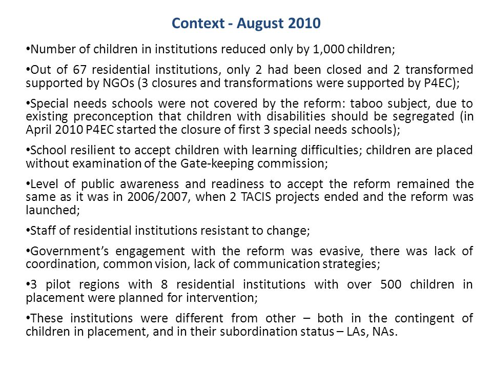 Context - August 2010 Number of children in institutions reduced only by 1,000 children;