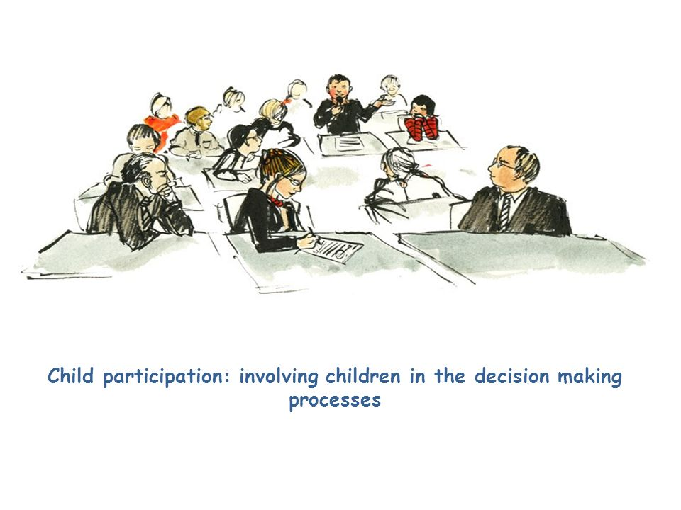 Child participation: involving children in the decision making processes October,17, Washington