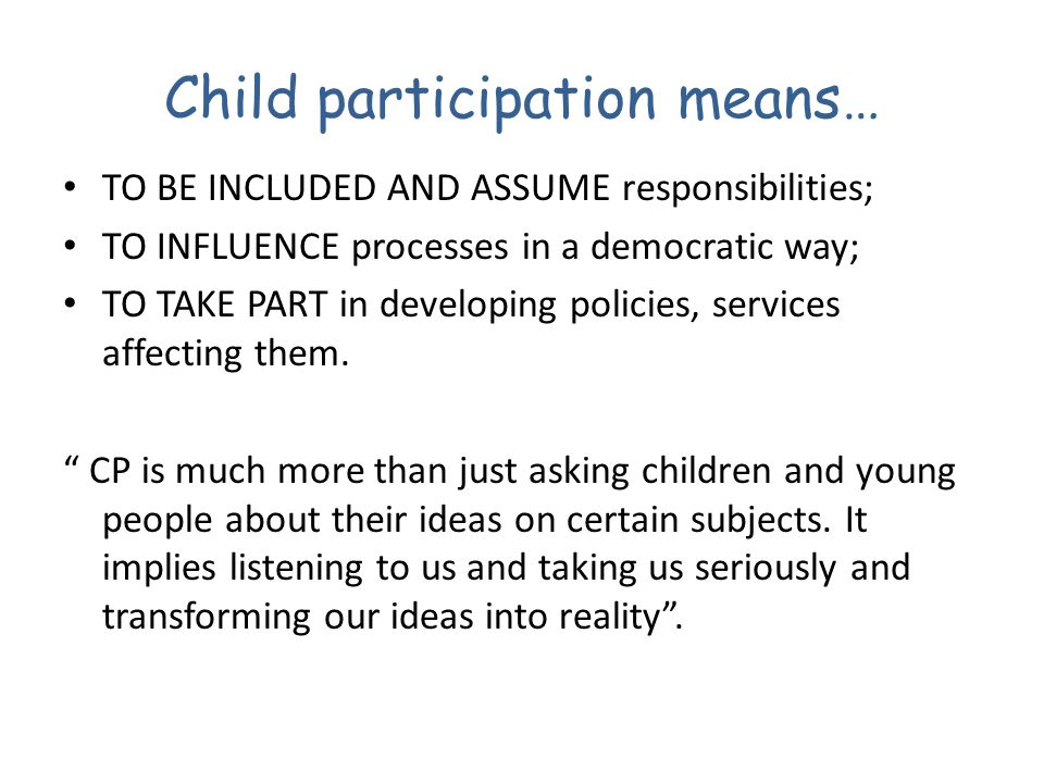 Child participation means…