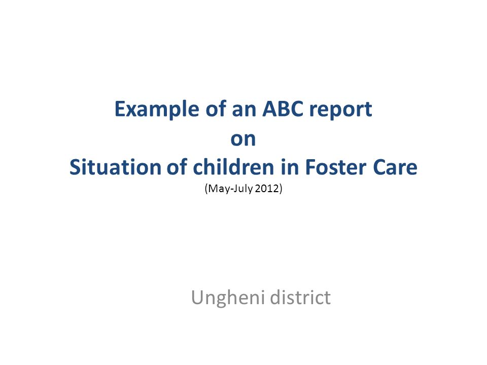 Example of an ABC report on Situation of children in Foster Care (May-July 2012)
