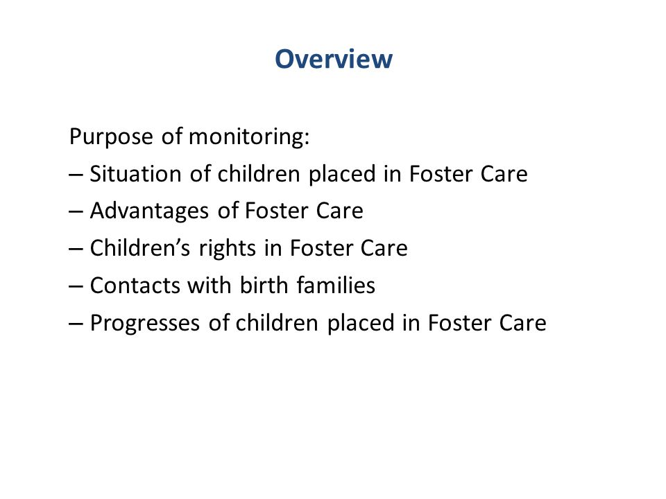 Overview Purpose of monitoring: