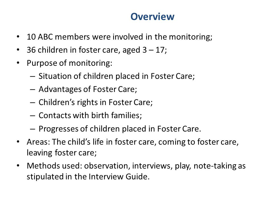 Overview 10 ABC members were involved in the monitoring;