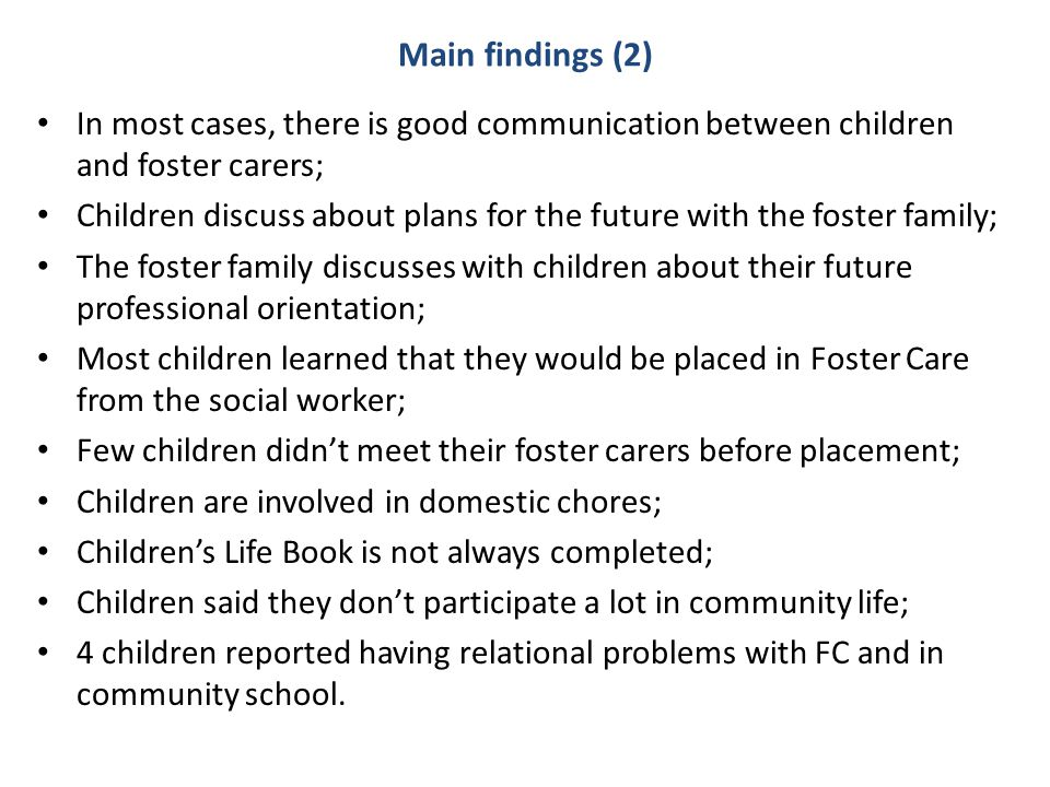 Main findings (2) In most cases, there is good communication between children and foster carers;