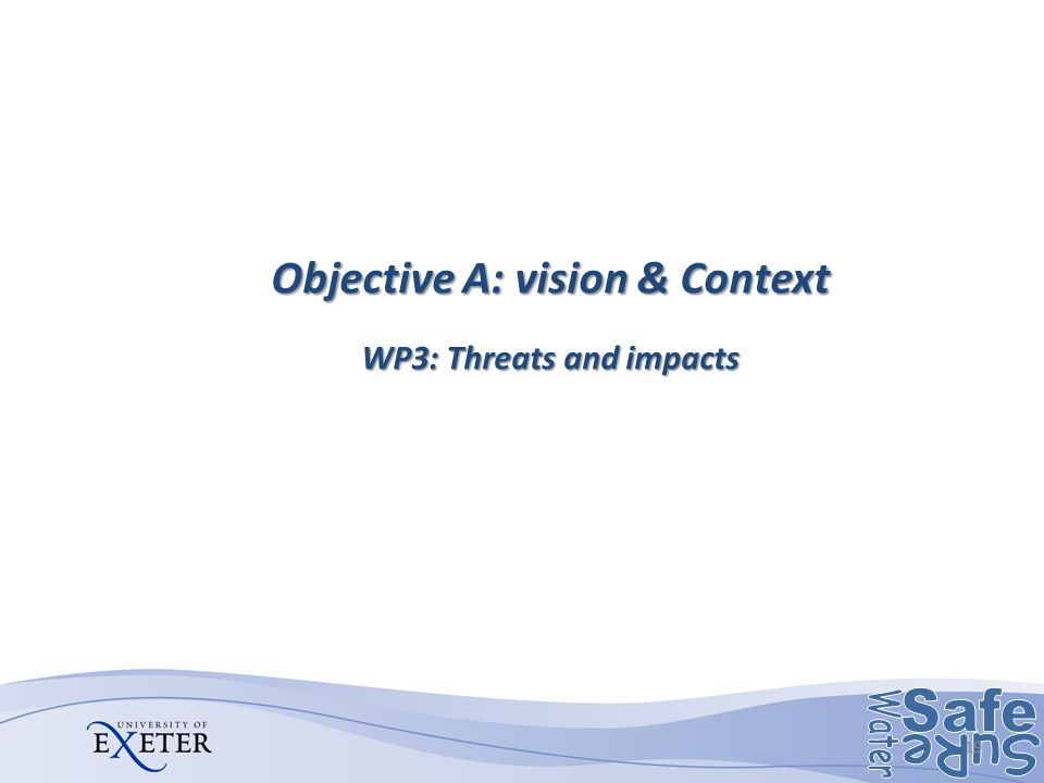 Objective A: vision & Context WP3: Threats and impacts