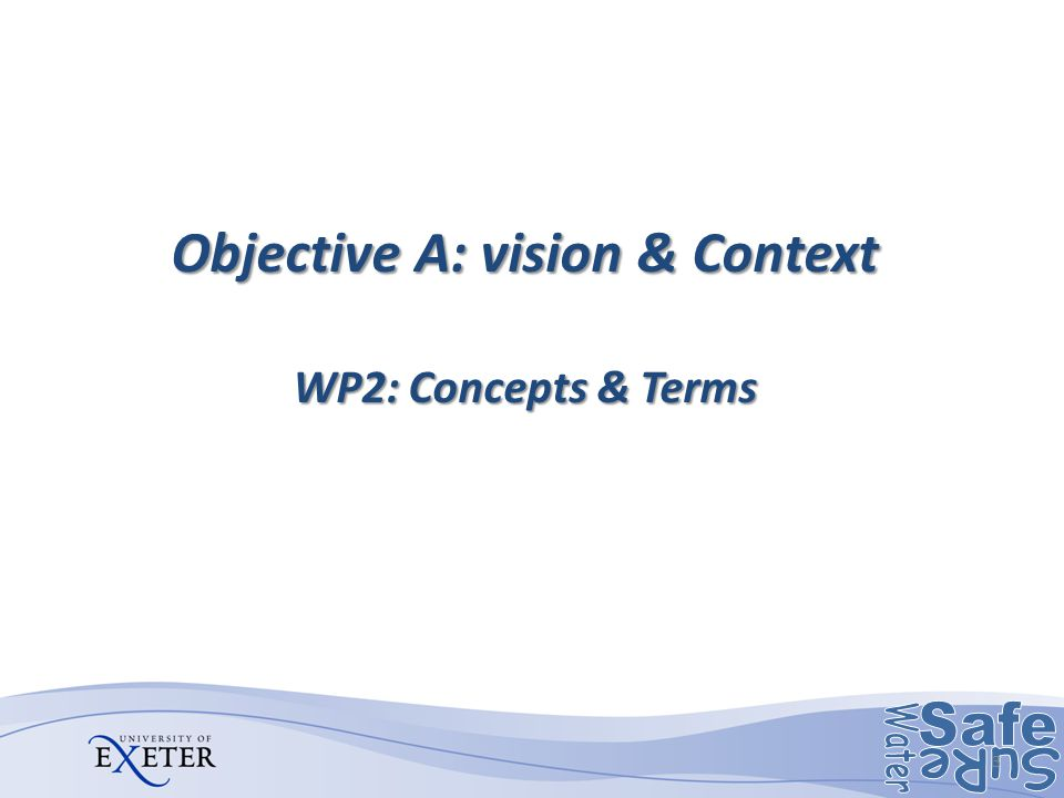 Objective A: vision & Context WP2: Concepts & Terms