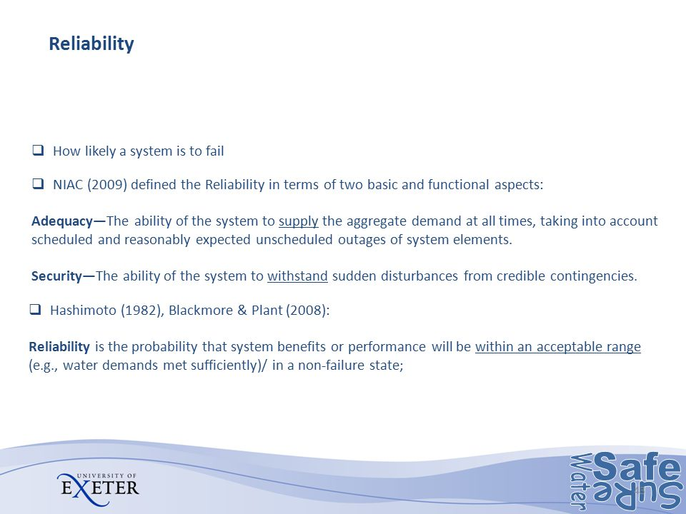 Reliability How likely a system is to fail