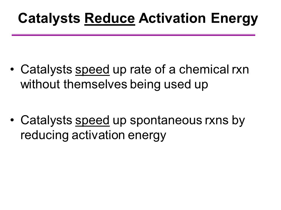 Catalysts Reduce Activation Energy