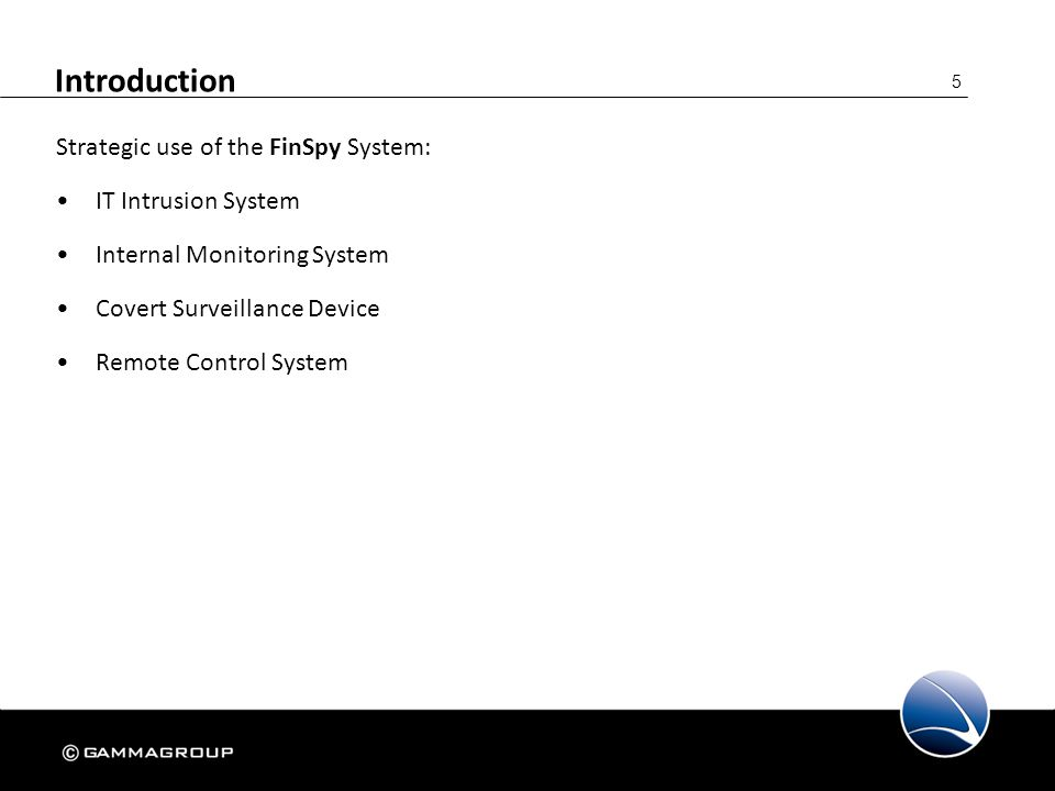 Introduction Strategic use of the FinSpy System: IT Intrusion System