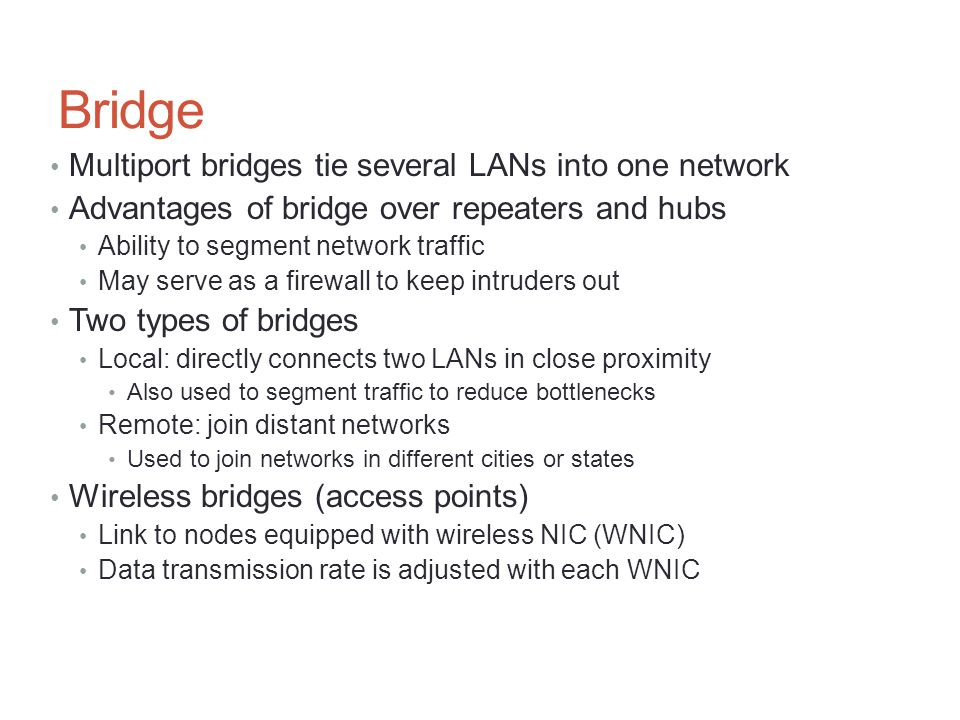 Bridge Multiport bridges tie several LANs into one network