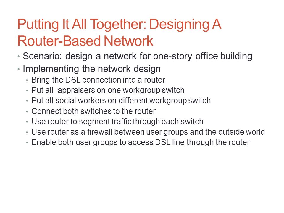 Putting It All Together: Designing A Router-Based Network
