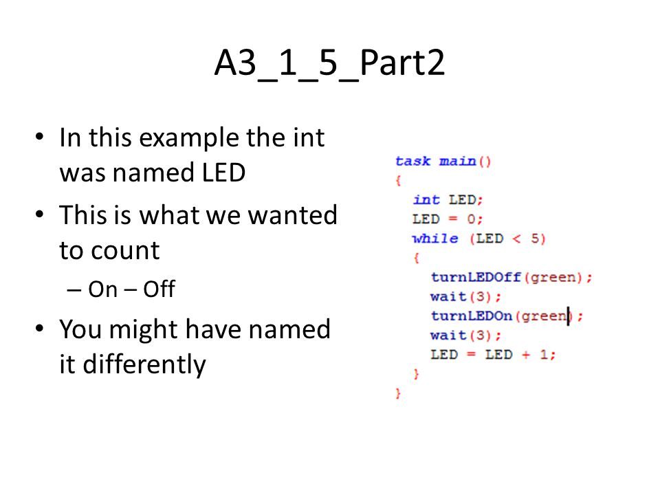 A3_1_5_Part2 In this example the int was named LED