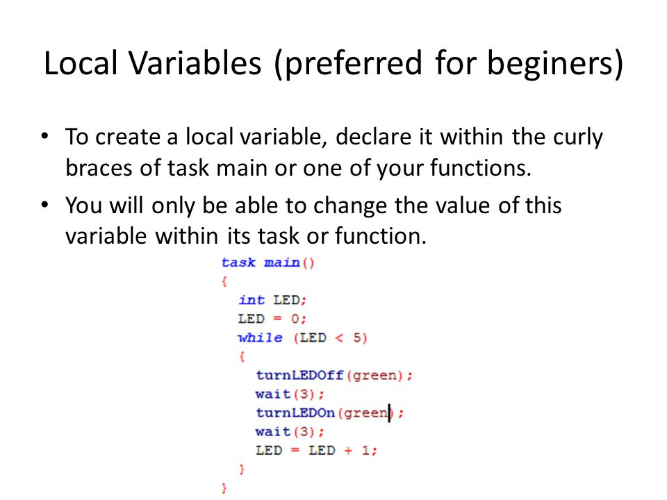 Local Variables (preferred for beginers)