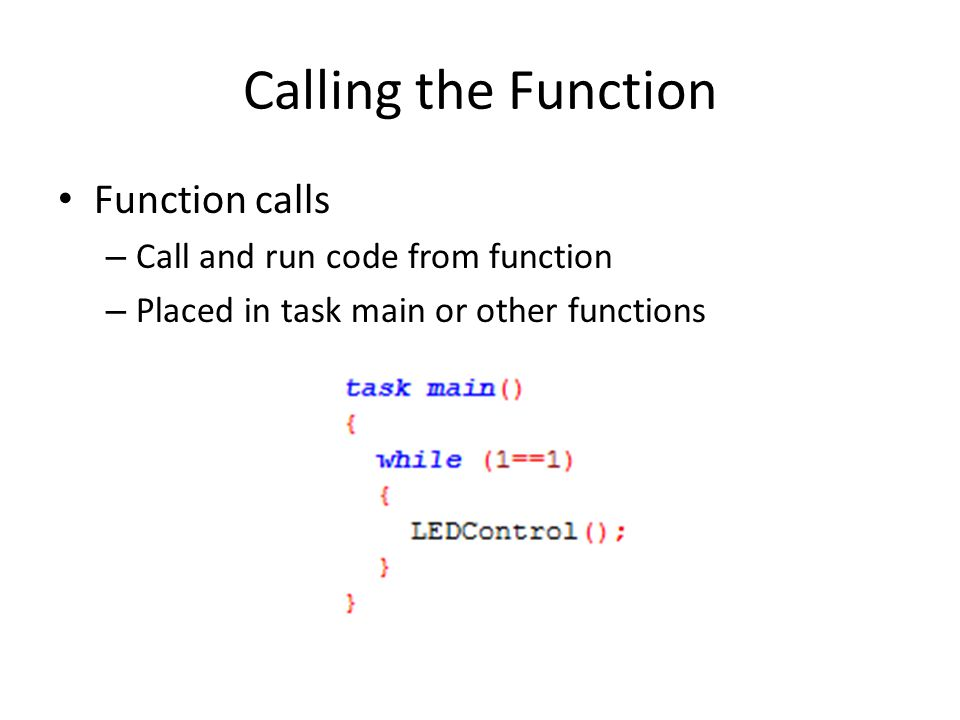 Calling the Function Function calls Call and run code from function