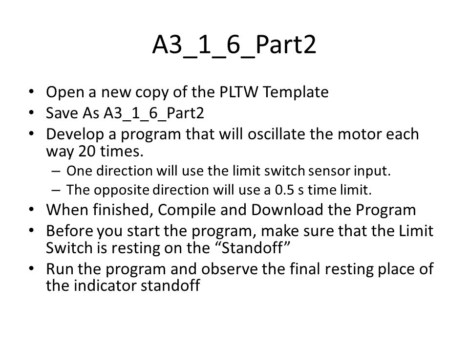A3_1_6_Part2 Open a new copy of the PLTW Template Save As A3_1_6_Part2