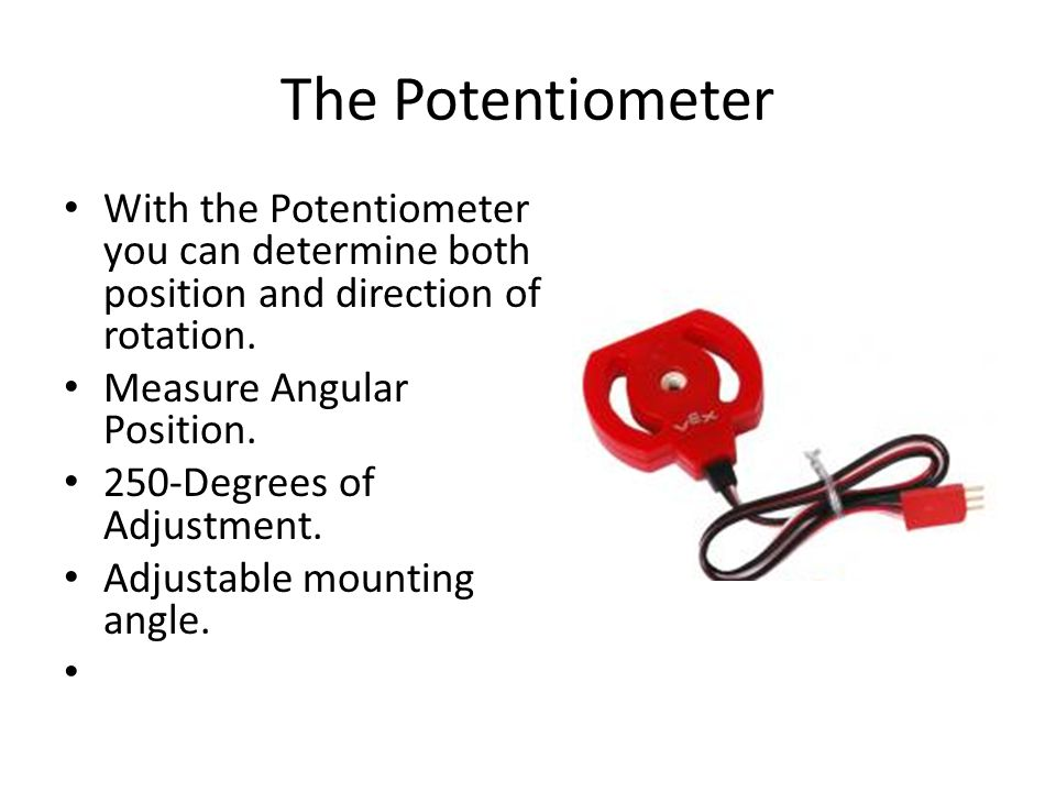 The Potentiometer With the Potentiometer you can determine both position and direction of rotation.