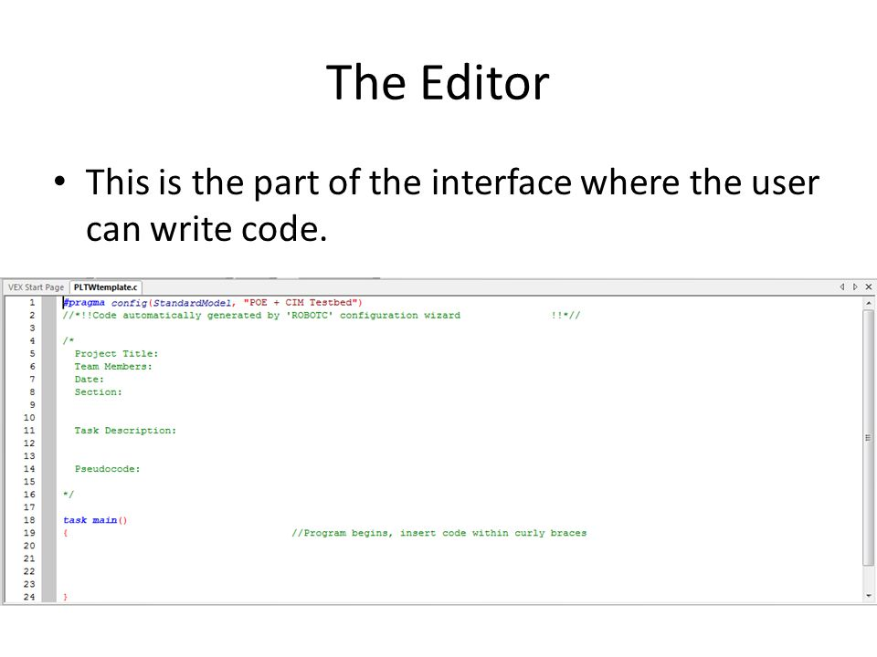 The Editor This is the part of the interface where the user can write code. C Standard.