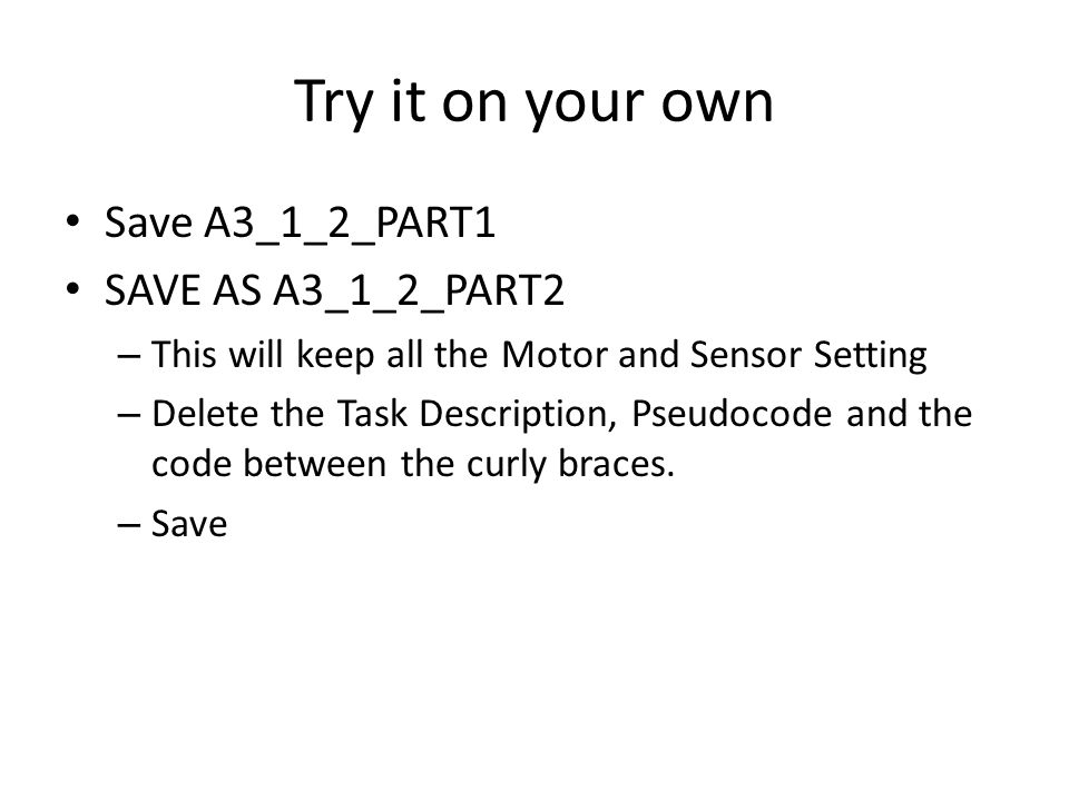 Try it on your own Save A3_1_2_PART1 SAVE AS A3_1_2_PART2