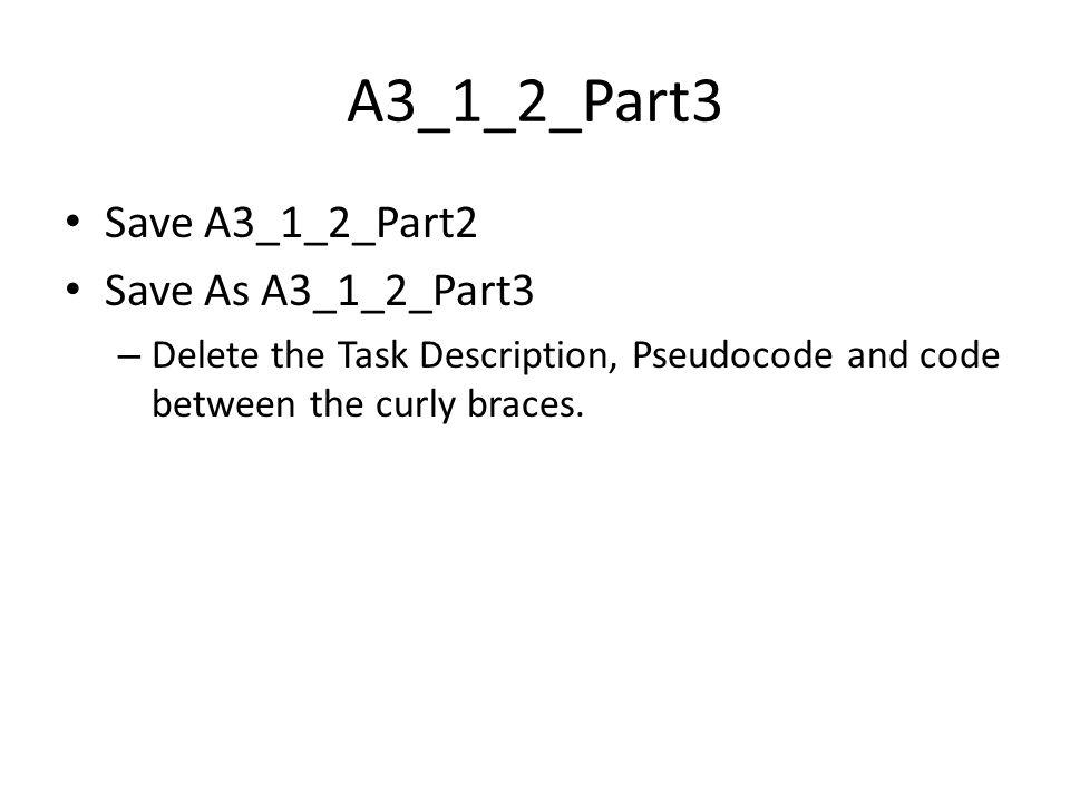 A3_1_2_Part3 Save A3_1_2_Part2 Save As A3_1_2_Part3