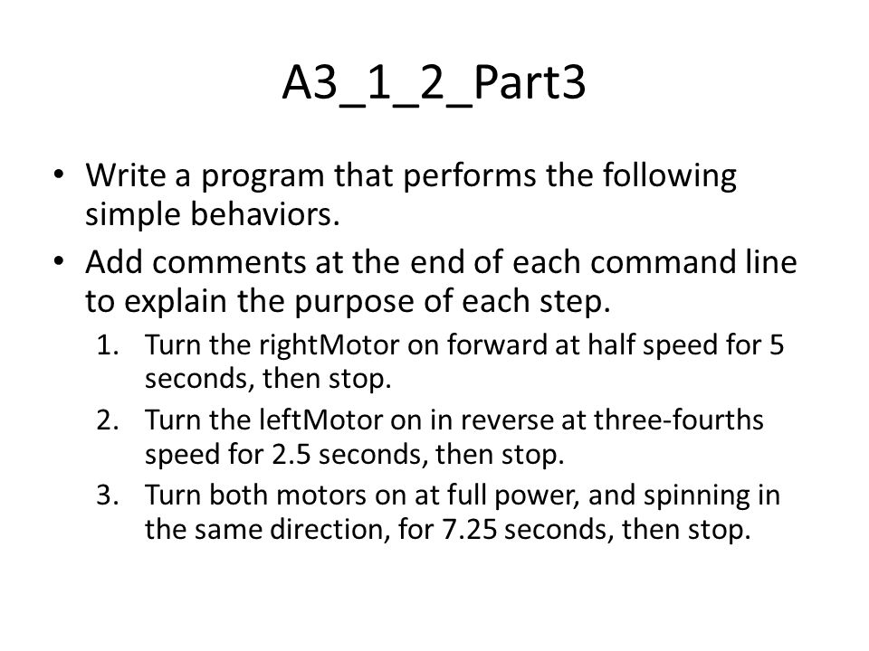 A3_1_2_Part3 Write a program that performs the following simple behaviors.