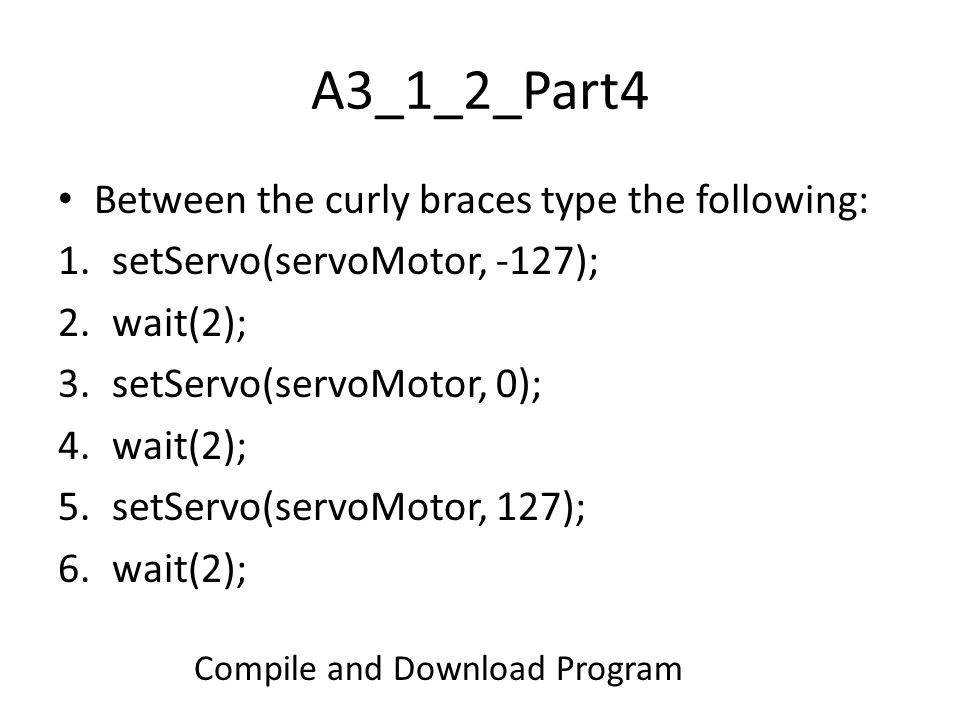 A3_1_2_Part4 Between the curly braces type the following: