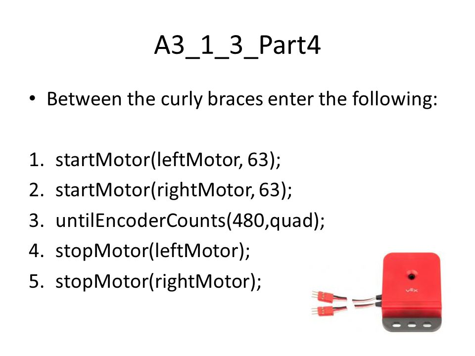 A3_1_3_Part4 Between the curly braces enter the following: