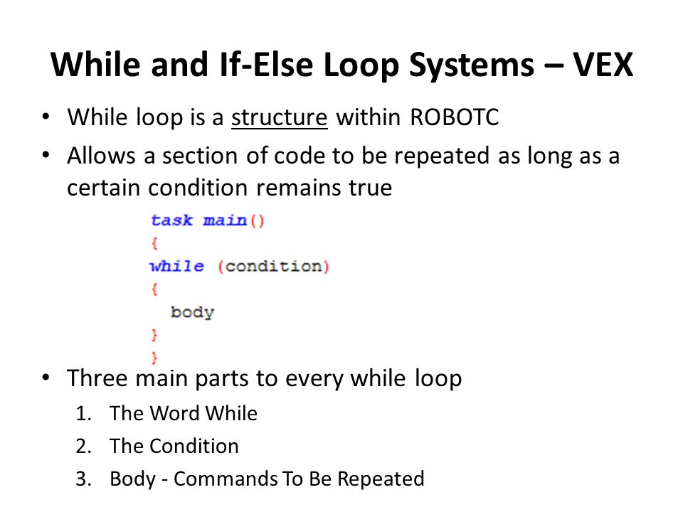 While and If-Else Loop Systems – VEX