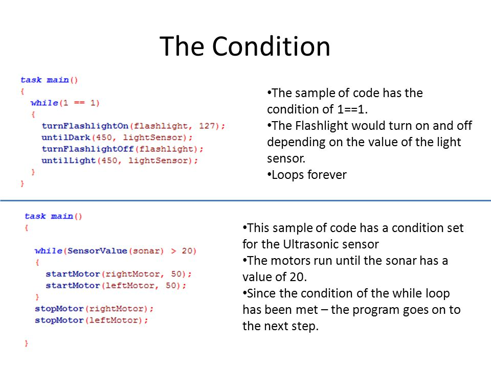 The Condition The sample of code has the condition of 1==1.
