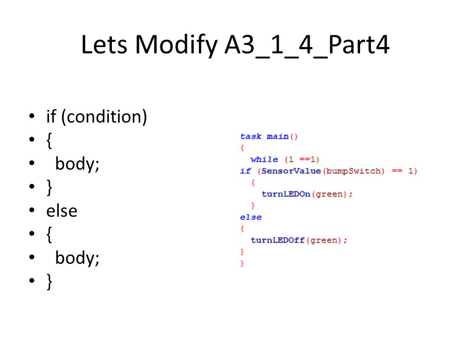 Lets Modify A3_1_4_Part4 if (condition) { body; } else